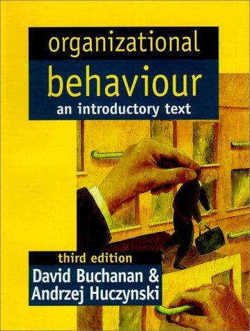 Organizational Behaviour : An Introductory Text: Buchanan, Prof David