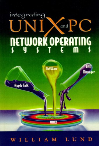 9780132073745: Integrating UNIX and PC Network Operating Systems