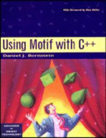 9780132073905: Using Motif with C++ (SIGS: Advances in Object Technology)