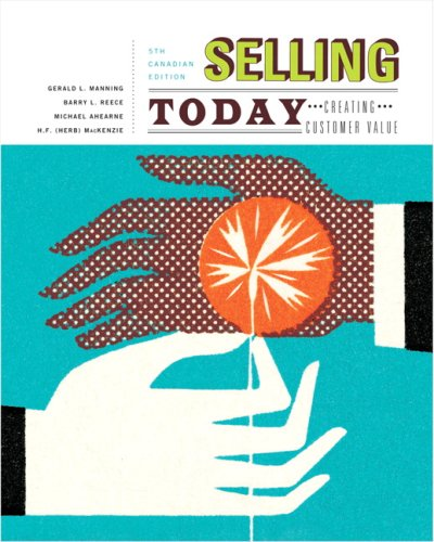 9780132074858: Selling Today : Creating Customer Value, Fifth Canadian Edition