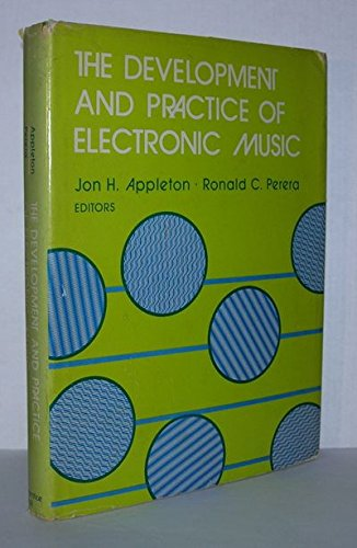 9780132076050: The Development and Practice of Electronic Music