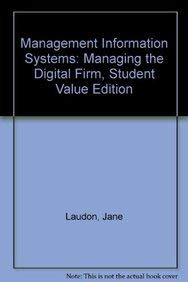 Management Information Systems: Managing the Digital Firm,: Jane Laudon