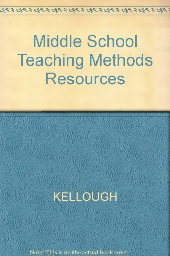Middle School Teaching: A Guide to Methods: Kellough, Richard D.,