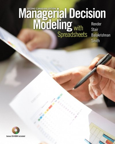 9780132080132: Managerial Decision Modeling with Spreadsheets, Second Canadian Edition [Hardcover]