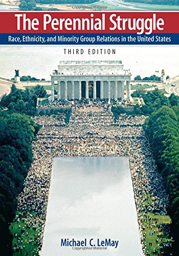 The Perennial Struggle: Race, Ethnicity, and Minority: Michael C. LeMay