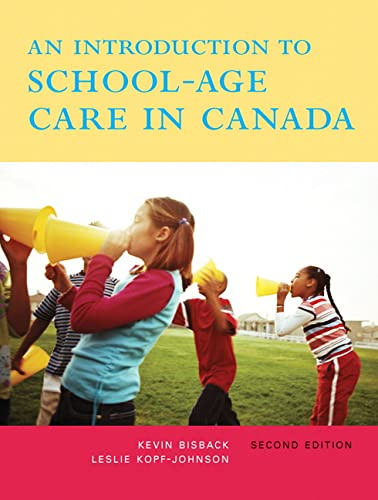 9780132082013: An Introduction to School-Age Care in Canada, Second Edition (2nd Edition)