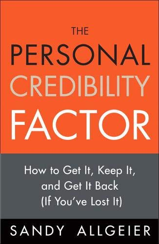9780132082792: The Personal Credibility Factor: How to Get It, Keep It, and Get It Back (If You've Lost It)