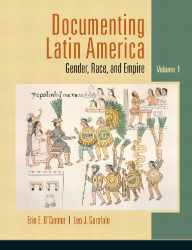 9780132085083: Documenting Latin America: Gender, Race and Empire, Vol. 1