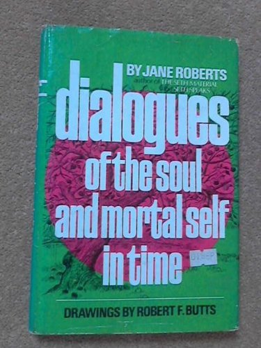 9780132085380: Dialogues of the Soul and Mortal Self in Time