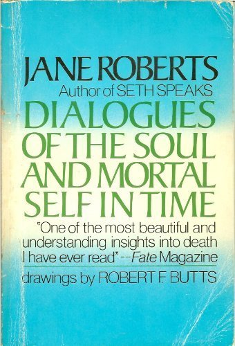 9780132085465: Dialogues of the Soul and Mortal Self in Time