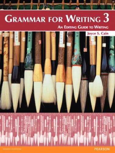 Grammar for Writing An Editing Guide to: Cain, Joyce S.