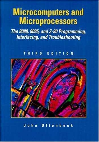 Microcomputers and Microprocessors : The 8080, 8085,: John E. Uffenbeck
