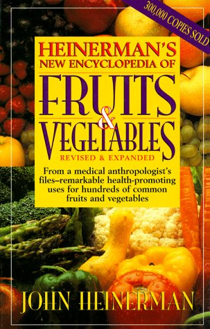 9780132092227: Heinerman's New Encyclopedia of Fruits & Vegetables