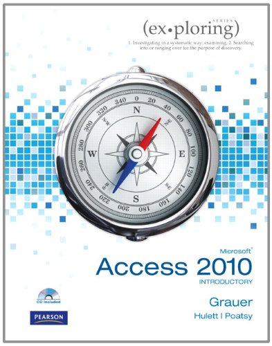 Exploring Microsoft Office Access 2010 Introductory: Robert T. Grauer,