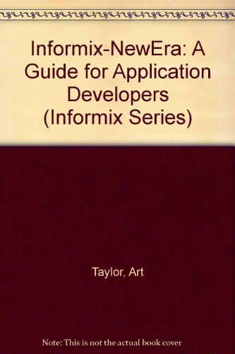 9780132092487: Informix-Newera: A Guide for Application Developers (Informix Series)