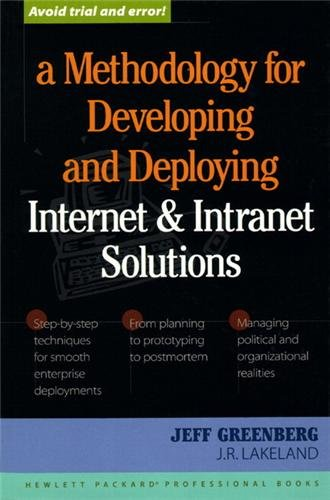9780132096775: A Methodology for Developing & Deploying Internet & Intranet Solutions