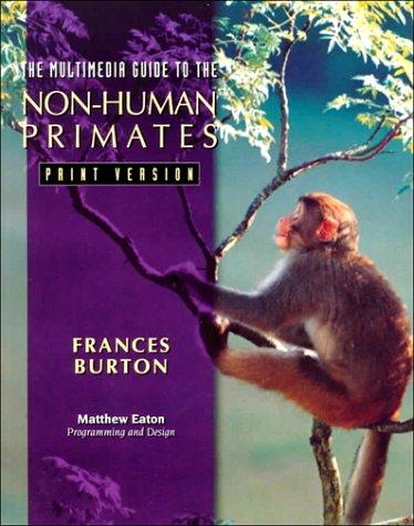 9780132097277: Multimedia Guide to Non-Human Primates: Print Version, The