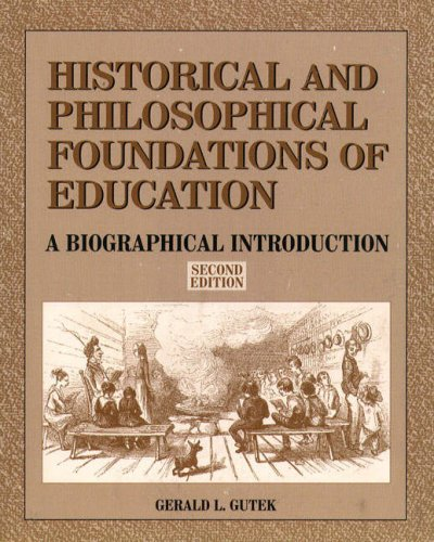 9780132097437: Historical and Philosophical Foundations of Education:a Biographical Introduction