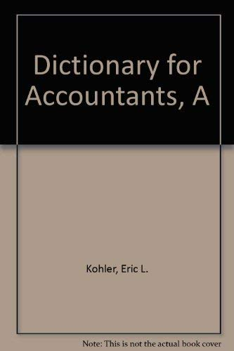 A dictionary for accountants: Eric Louis Kohler