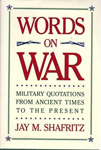 9780132098755: Words on War: Military Quotations from Ancient Times to the Present