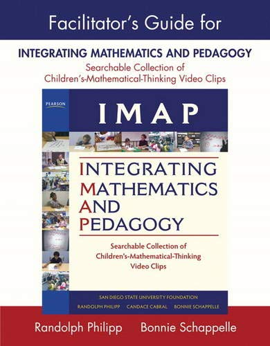 9780132099400: Facilitator's Guide for IMAP Integrating Mathematics and Pedagogy: Searchable Collection of Children's Mathematical Thinking Video Clips