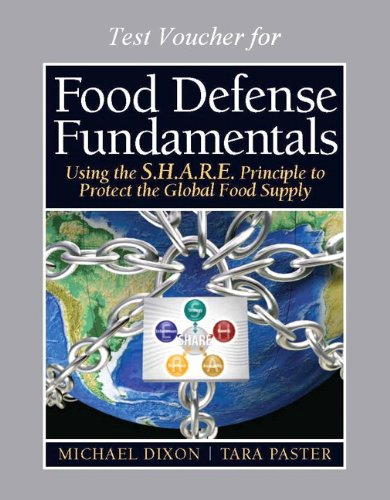 Food Defense Trainer's Certification Test Voucher for Food Defense Fundamentals: Using the S.H.A.R.E. Principle to Protect the Global Food Supply (0132099438) by Michael Dixon