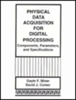9780132099585: Physical Data Acquisition for Digital Processing: Components, Parameters, and Specifications