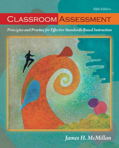 9780132099615: Classroom Assessment: Principles and Practice for Effective Standards-Based Instruction (5th Edition)
