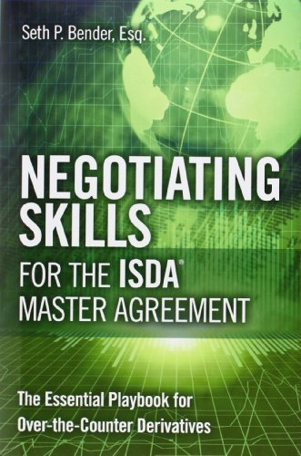 9780132099639: Negotiating Skills for the ISDA Master Agreement: The Essential Playbook for Over-the-Counter Derivatives