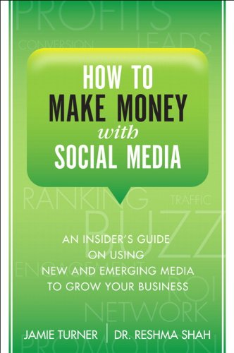 9780132100564: How to Make Money with Social Media: An Insider's Guide on Using New and Emerging Media to Grow Your Business