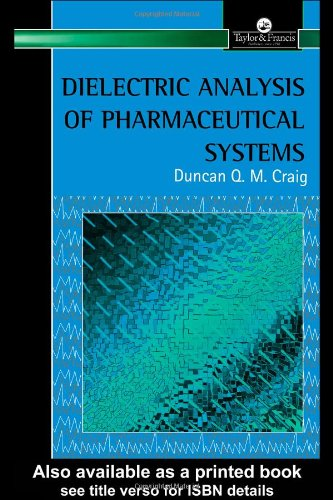 Dielectric Analysis Of Pharmaceutical Systems (Digital Guide): Duncan Q.M. Craig
