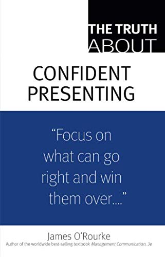 The Truth About Confident Presenting, (paperback): O'Rourke, James