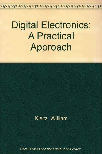 9780132103787: Digital Electronics: A Practical Approach