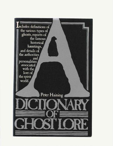 9780132104777: A dictionary of ghost lore