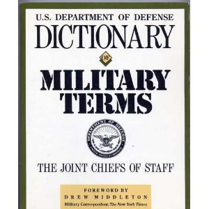 U.S. Department of Defense Dictionary of Military Terms