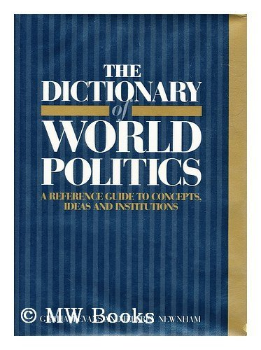 9780132105279: The Dictionary of World Politics: A Reference Guide to Concepts, Ideas and Institutions