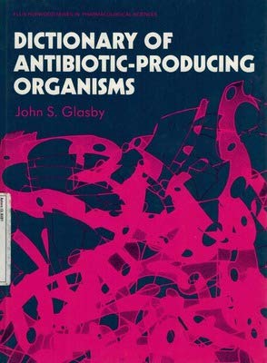9780132105842: Dictionary of Antibiotic-Producing Organisms