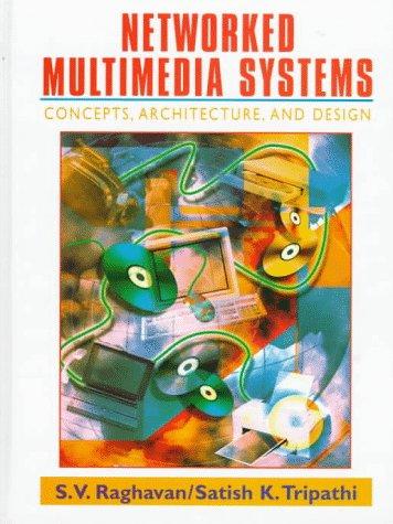 Networked Multimedia Systems: Raghavan, S. V.,