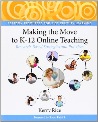9780132107617: Making the Move to K-12 Online Teaching: Research-Based Strategies and Practices