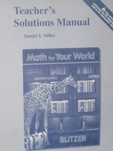 9780132108126: Teacher's Solutions Manual to accompany Blitzer's Math for Your World