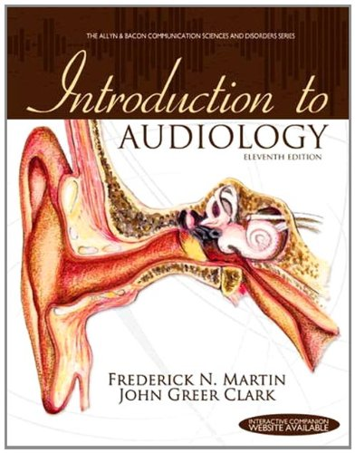 9780132108218: Introduction to Audiology (11th Edition) (Allyn & Bacon Communication Sciences and Disorders)