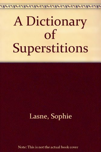 9780132108737: A Dictionary of Superstitions