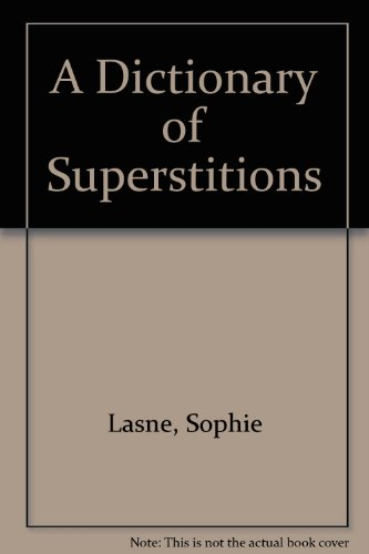9780132108812: A Dictionary of Superstitions