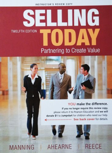 Selling Today (Partnering to Create Value, Instructor's: Ahearne, Reece Manning