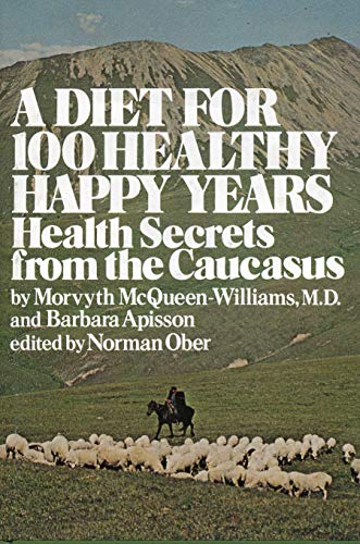 9780132111850: A diet for 100 healthy, happy years