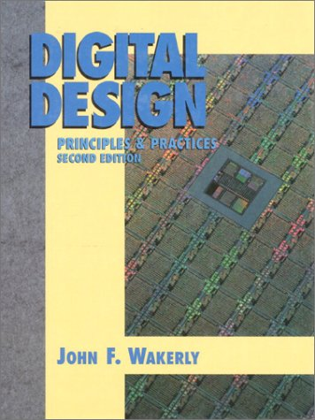 9780132114592: Digital Design: Principles and Practices (Prentice hall series in computer Engineering)
