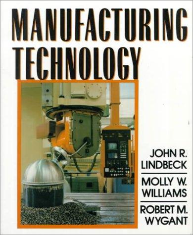 Manufacturing Technology: John R. Lindbeck,