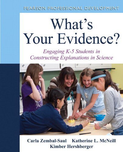 9780132117265: What's Your Evidence?: Engaging K-5 Children in Constructing Explanations in Science (Pearson Professional Development)