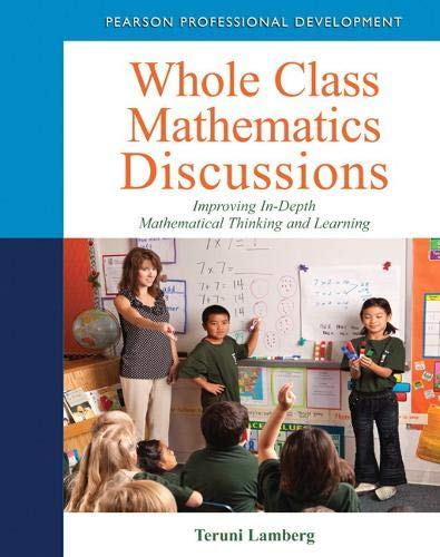 9780132117333: Whole Class Mathematics Discussions: Improving In-Depth Mathematical Thinking and Learning (Pearson Professional Development)