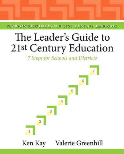 9780132117593: The Leader's Guide to 21st Century Education: 7 Steps for Schools and Districts (Pearson Resources for 21st Century Learning)